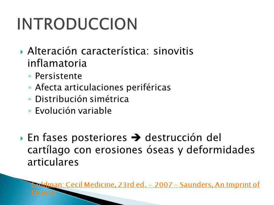 Alteración característica: sinovitis inflamatoria Persistente Afecta articulaciones periféricas Distribución simétrica Evolución variable En fases pos