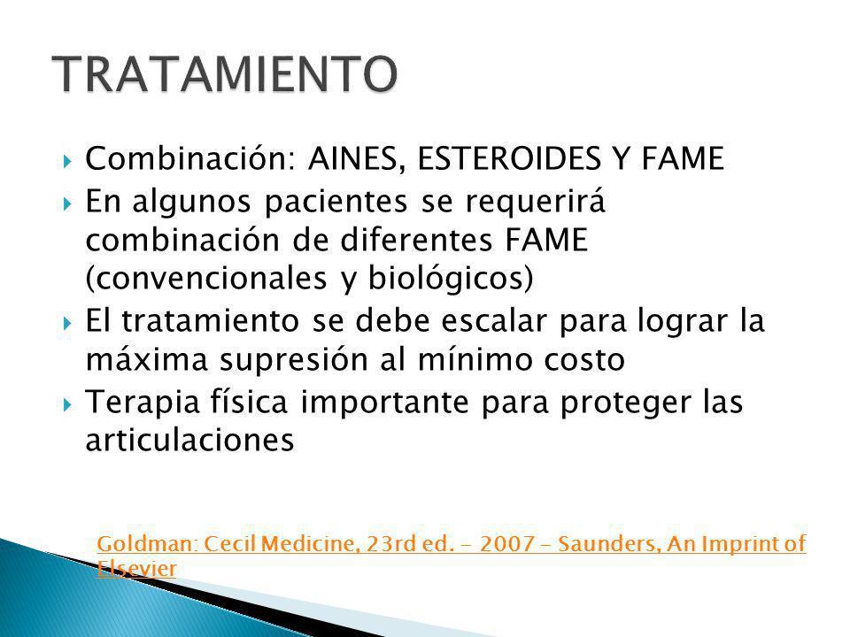 Combinación: AINES, ESTEROIDES Y FAME En algunos pacientes se requerirá combinación de diferentes FAME (convencionales y biológicos) El tratamiento se