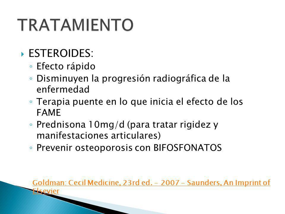 ESTEROIDES: Efecto rápido Disminuyen la progresión radiográfica de la enfermedad Terapia puente en lo que inicia el efecto de los FAME Prednisona 10mg