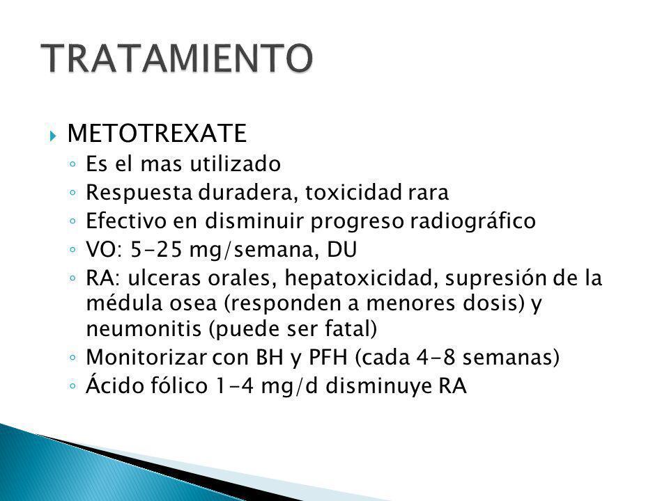 METOTREXATE Es el mas utilizado Respuesta duradera, toxicidad rara Efectivo en disminuir progreso radiográfico VO: 5-25 mg/semana, DU RA: ulceras oral
