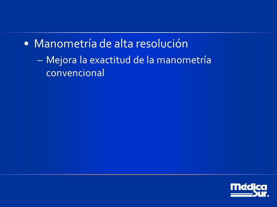 Manometría de alta resolución –Mejora la exactitud de la manometría convencional