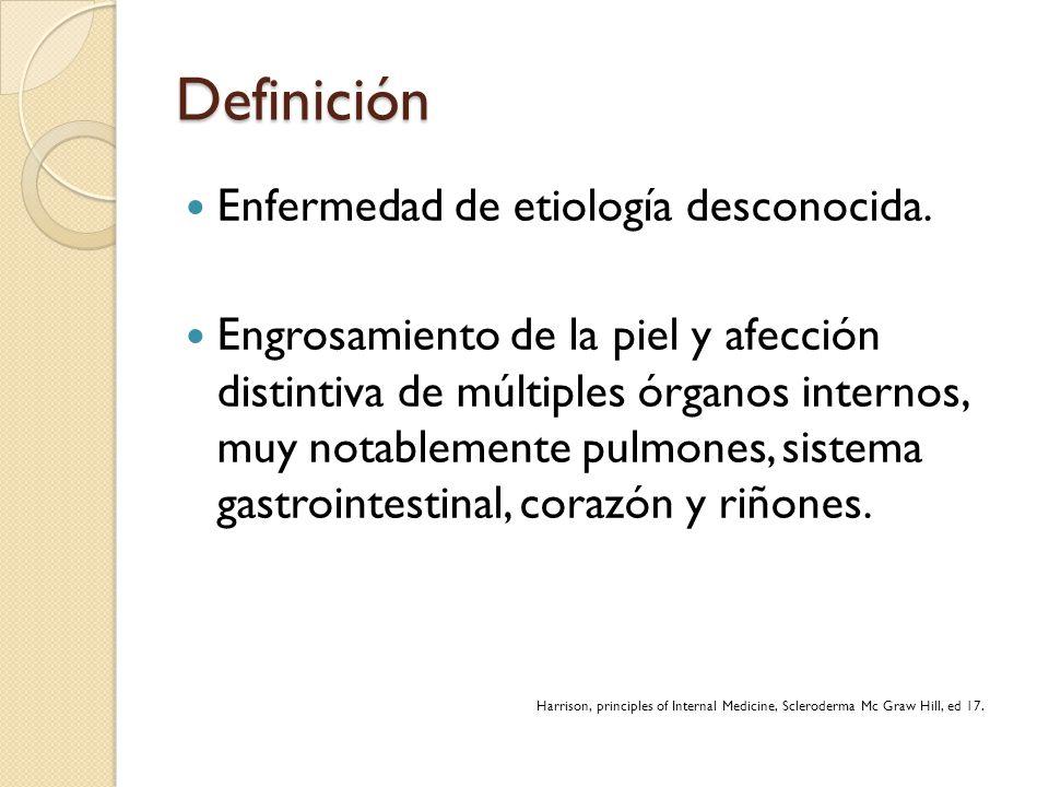 Definición Enfermedad de etiología desconocida. Engrosamiento de la piel y afección distintiva de múltiples órganos internos, muy notablemente pulmone