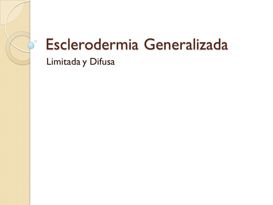 Esclerodermia Generalizada Limitada y Difusa