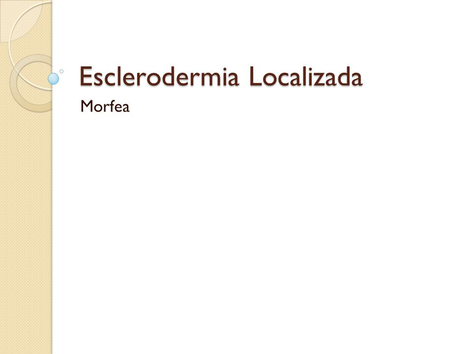 Esclerodermia Localizada Morfea