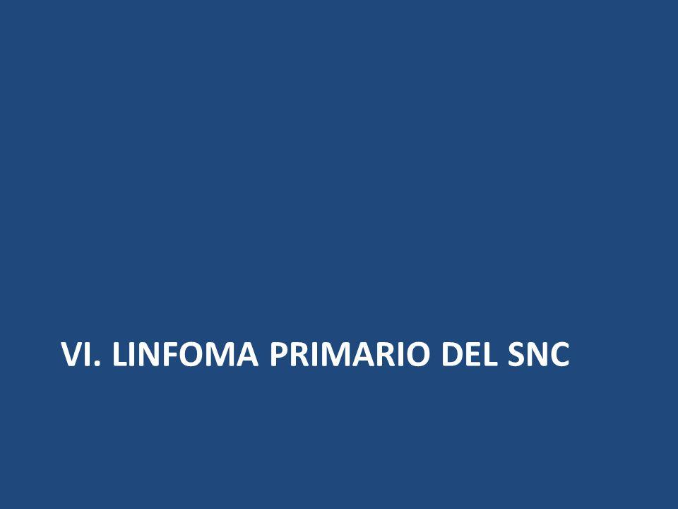 VI. LINFOMA PRIMARIO DEL SNC
