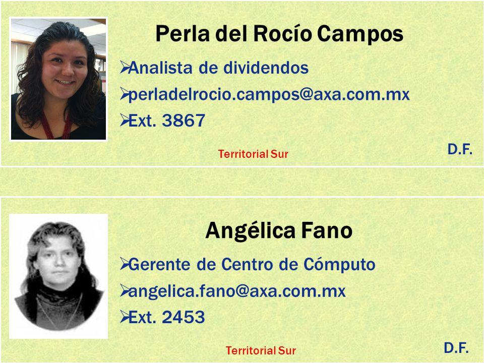 Perla del Rocío Campos Analista de dividendos perladelrocio.campos@axa.com.mx Ext. 3867 Angélica Fano Gerente de Centro de Cómputo angelica.fano@axa.c
