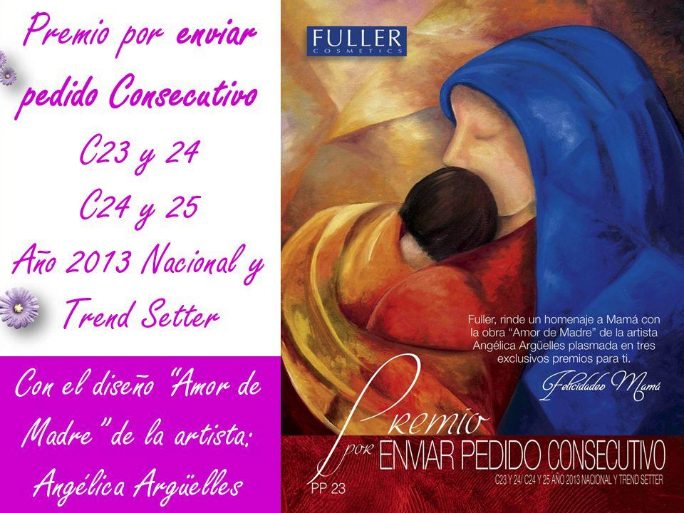 Premio por enviar pedido Consecutivo C23 y 24 C24 y 25 Año 2013 Nacional y Trend Setter Con el diseño Amor de Madre de la artista: Angélica Argüelles