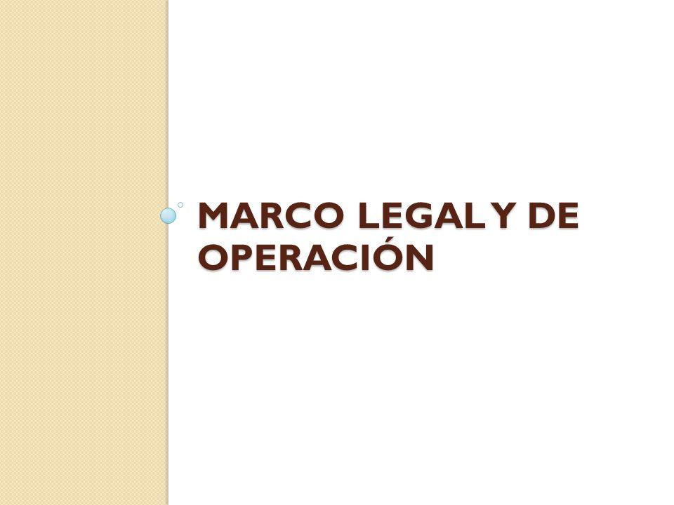 MARCO LEGAL Y DE OPERACIÓN