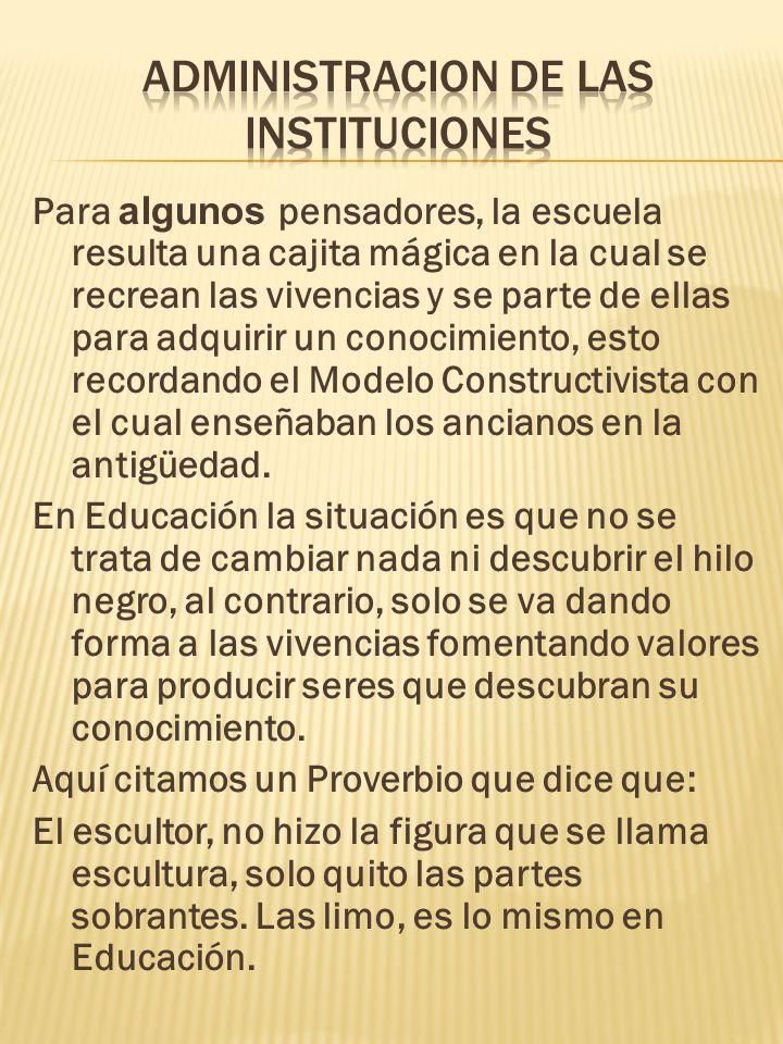 REVOLUCION INDUSTRIAL Y LA ESCUELA El estereotipo Administrativo Industrial, utilizado en la Institución Escolar.