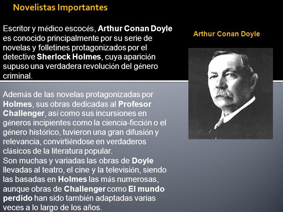 Escritor y m é dico escoc é s, Arthur Conan Doyle es conocido principalmente por su serie de novelas y folletines protagonizados por el detective Sher