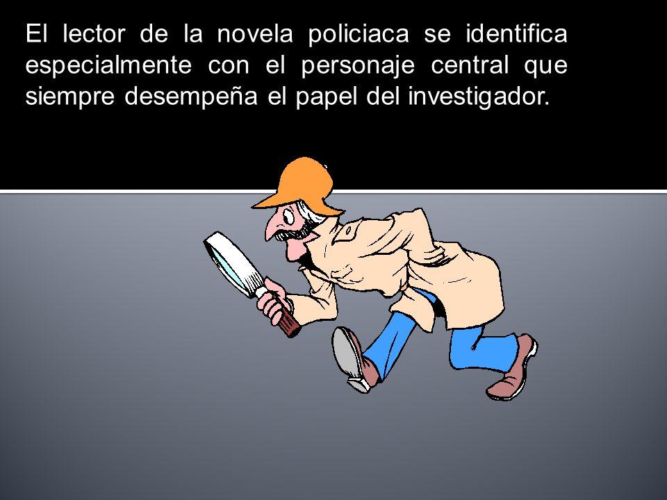 En cuanto al protagonista (el detective), una vez resuelto el caso, está en condiciones de comenzar una nueva investigación.