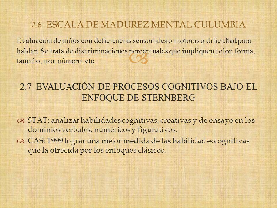 Escala numérica o cuantitativa. Evalúa la facilidad para el manejo de números y la comprensión de conceptos cuantitativos. Escala General Cognitiva o