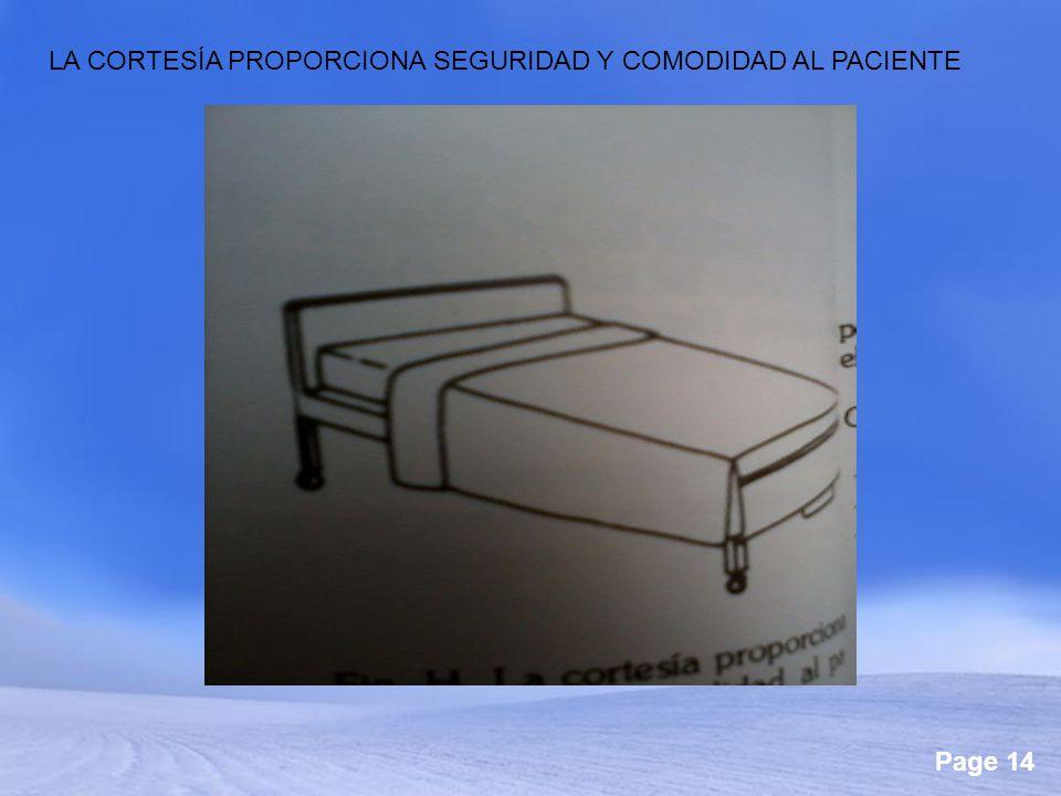 Page 14 LA CORTESÍA PROPORCIONA SEGURIDAD Y COMODIDAD AL PACIENTE