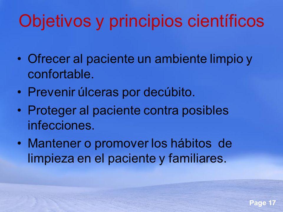 Page 17 Objetivos y principios científicos Ofrecer al paciente un ambiente limpio y confortable. Prevenir úlceras por decúbito. Proteger al paciente c