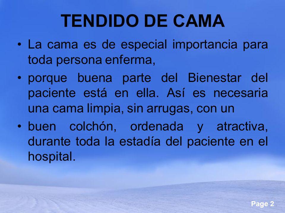 Page 2 TENDIDO DE CAMA La cama es de especial importancia para toda persona enferma, porque buena parte del Bienestar del paciente está en ella. Así e