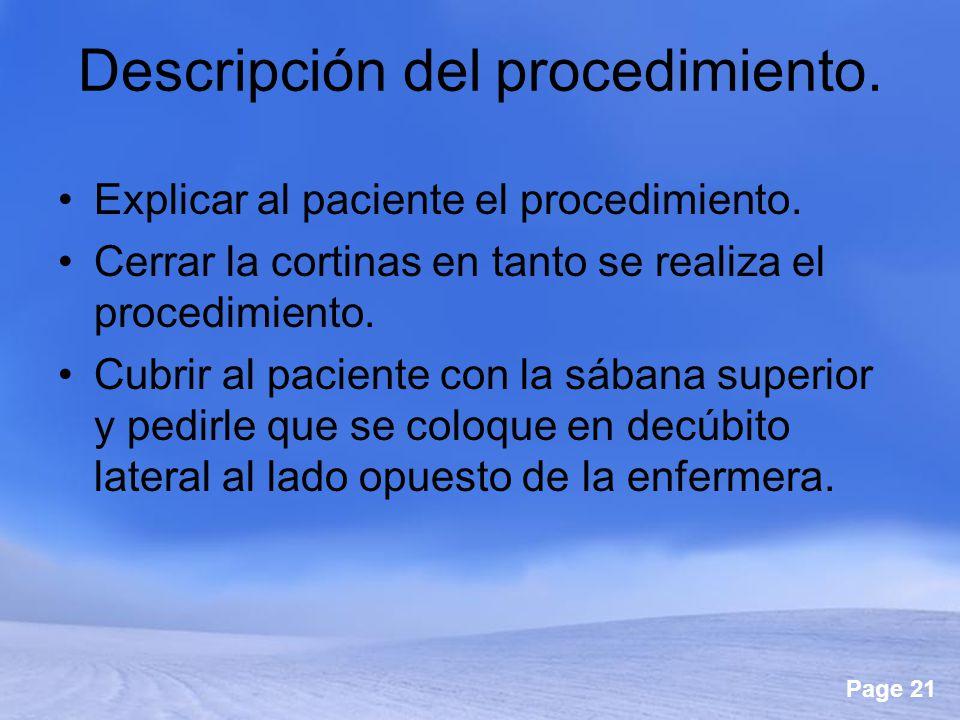 Page 21 Descripción del procedimiento. Explicar al paciente el procedimiento. Cerrar la cortinas en tanto se realiza el procedimiento. Cubrir al pacie