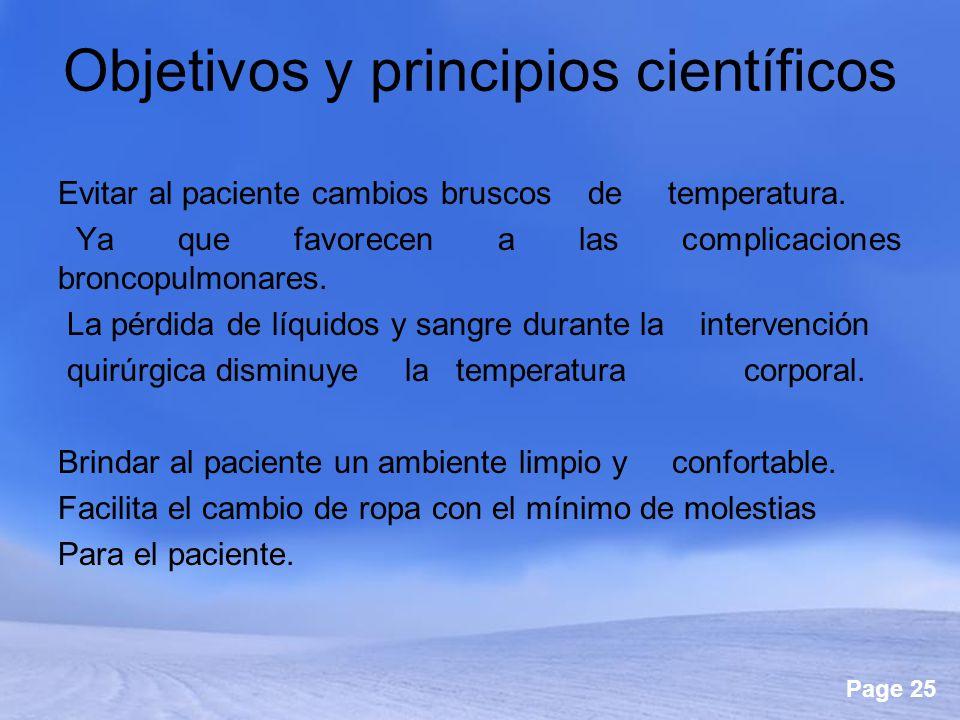 Page 25 Objetivos y principios científicos Evitar al paciente cambios bruscos de temperatura. Ya que favorecen a las complicaciones broncopulmonares.