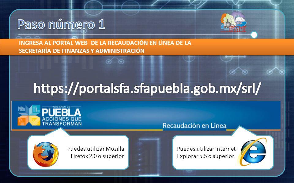 INGRESA AL PORTAL WEB DE LA RECAUDACIÓN EN LÍNEA DE LA SECRETARÍA DE FINANZAS Y ADMINISTRACIÓN Puedes utilizar Internet Explorar 5.5 o superior Puedes utilizar Mozilla Firefox 2.0 o superior