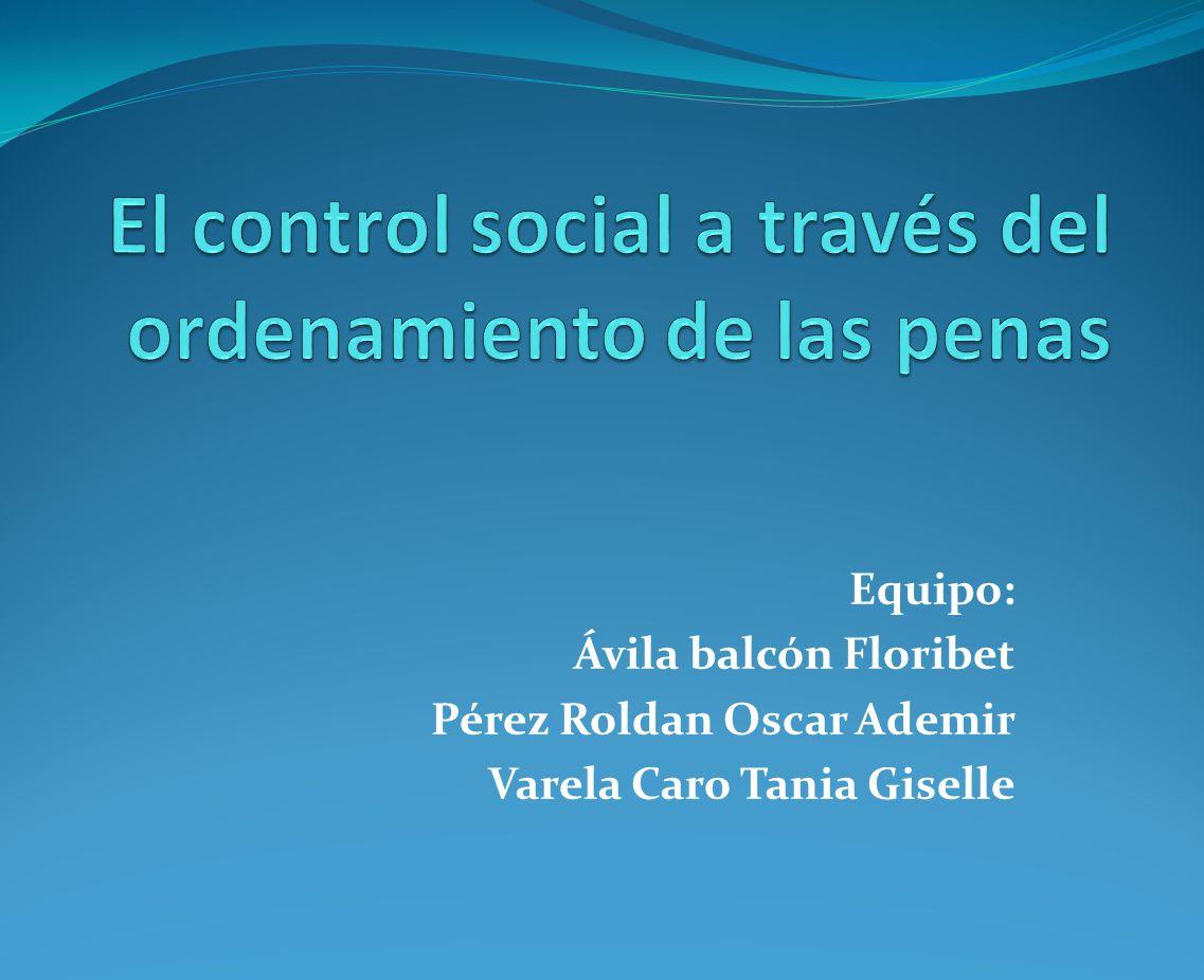 Control social institucionalizado punitivo Parte del ordenamiento jurídico en el que se establece cada una de las conductas.