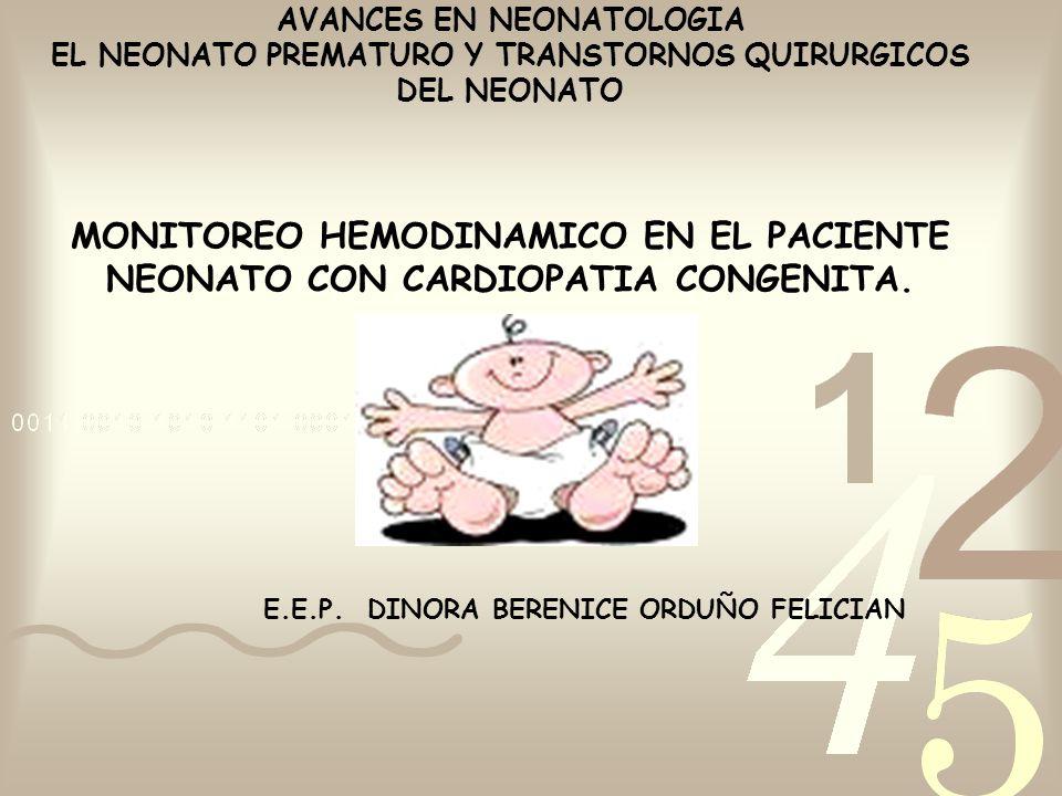 AVANCES EN NEONATOLOGIA EL NEONATO PREMATURO Y TRANSTORNOS QUIRURGICOS DEL NEONATO MONITOREO HEMODINAMICO EN EL PACIENTE NEONATO CON CARDIOPATIA CONGE