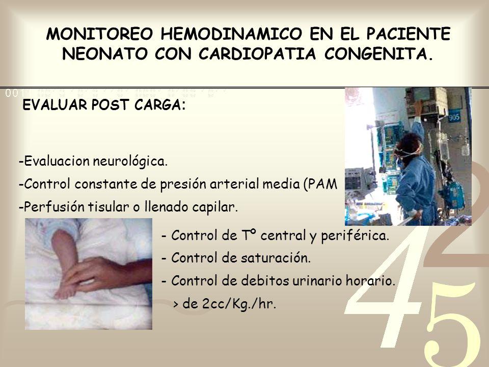 -Evaluacion neurológica. -Control constante de presión arterial media (PAM -Perfusión tisular o llenado capilar. -Control de Tº central y periférica.