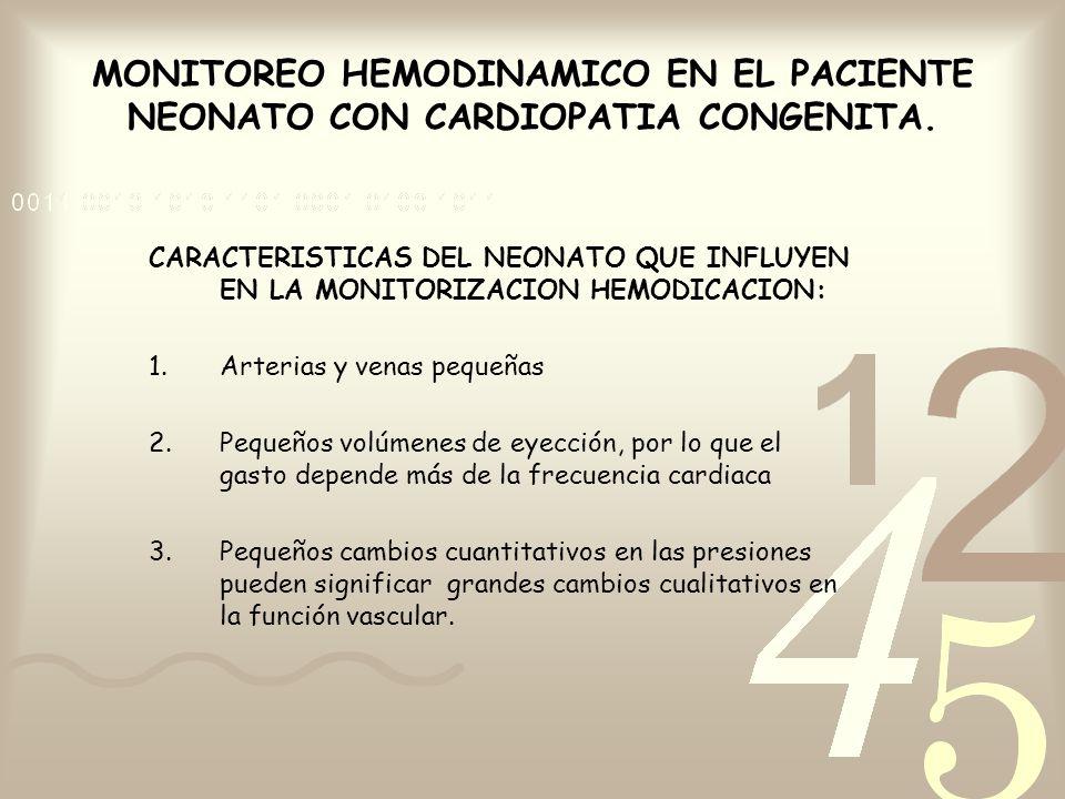 MONITOREO HEMODINAMICO EN EL PACIENTE NEONATO CON CARDIOPATIA CONGENITA. CARACTERISTICAS DEL NEONATO QUE INFLUYEN EN LA MONITORIZACION HEMODICACION: 1