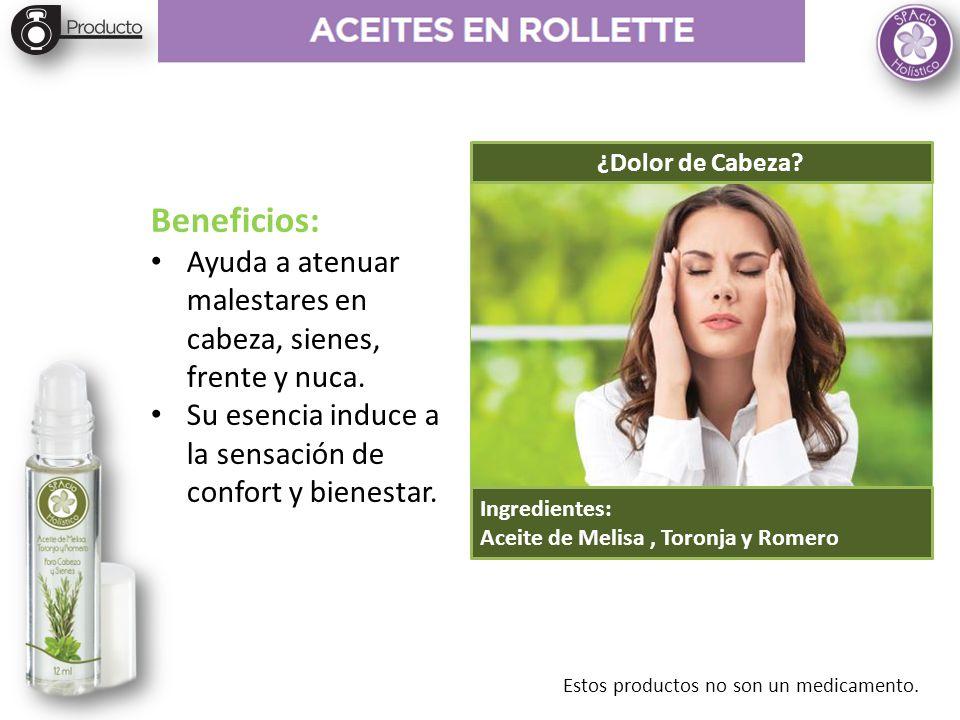 ¿Dolor de Cabeza? Ingredientes: Aceite de Melisa, Toronja y Romero Beneficios: Ayuda a atenuar malestares en cabeza, sienes, frente y nuca. Su esencia