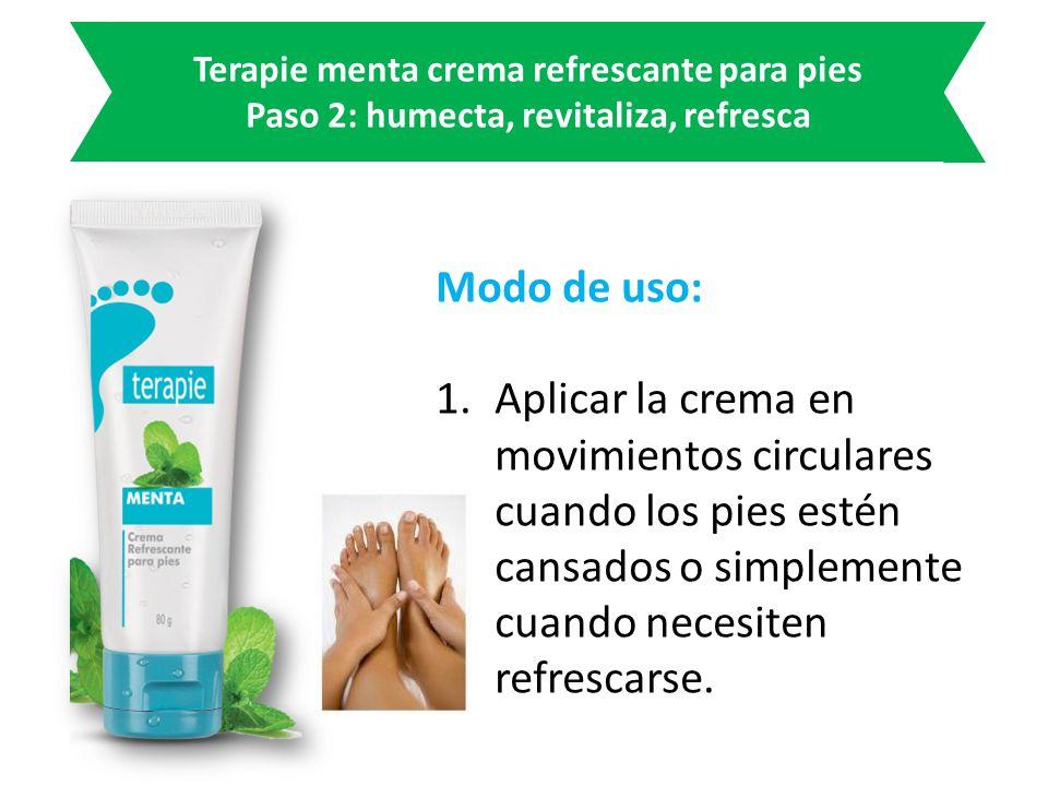 Terapie menta crema refrescante para pies Paso 2: humecta, revitaliza, refresca Modo de uso: 1.Aplicar la crema en movimientos circulares cuando los pies estén cansados o simplemente cuando necesiten refrescarse.