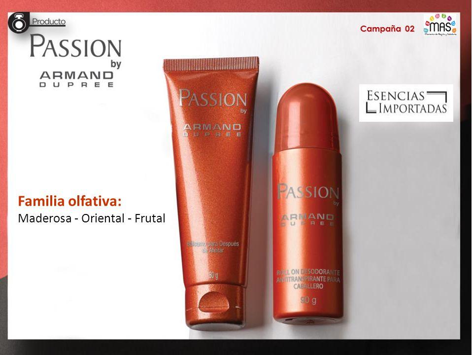 Campaña 02 Familia olfativa: Maderosa - Oriental - Frutal