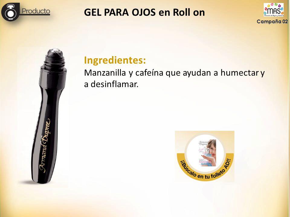 GEL PARA OJOS en Roll on Campaña 02 Ingredientes: Manzanilla y cafeína que ayudan a humectar y a desinflamar.