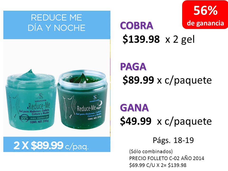 COBRA $59.97 x 3 roll onsPAGA $39.99 x c/paqueteGANA $19.98 x c/paquete Págs.