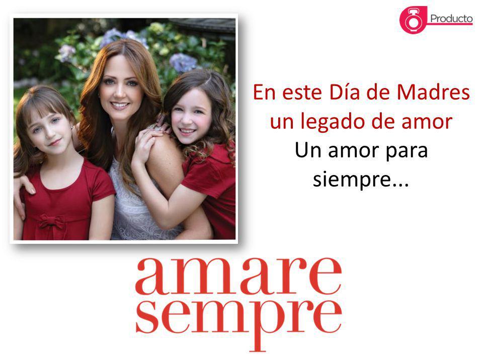 En este Día de Madres un legado de amor Un amor para siempre...