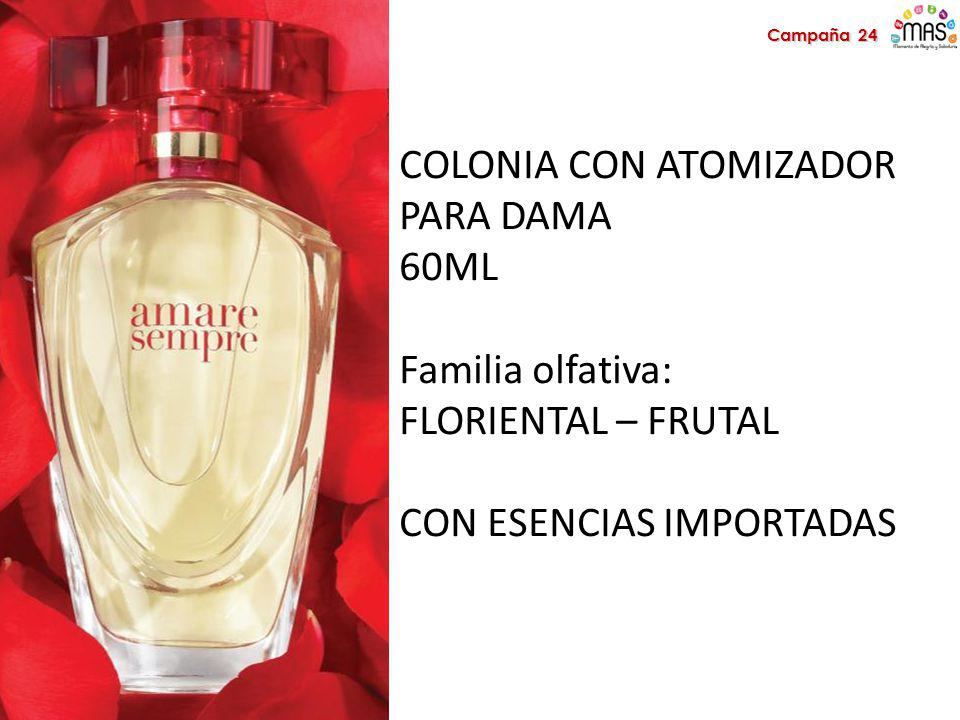 COLONIA CON ATOMIZADOR PARA DAMA 60ML Familia olfativa: FLORIENTAL – FRUTAL CON ESENCIAS IMPORTADAS Campaña 24