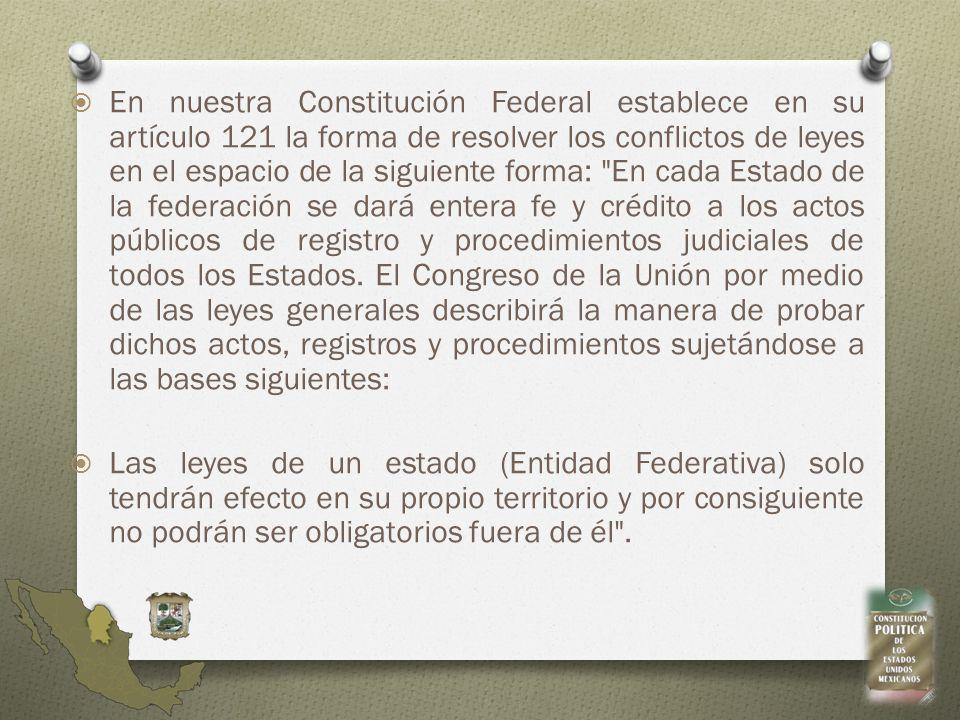 En nuestra Constitución Federal establece en su artículo 121 la forma de resolver los conflictos de leyes en el espacio de la siguiente forma: