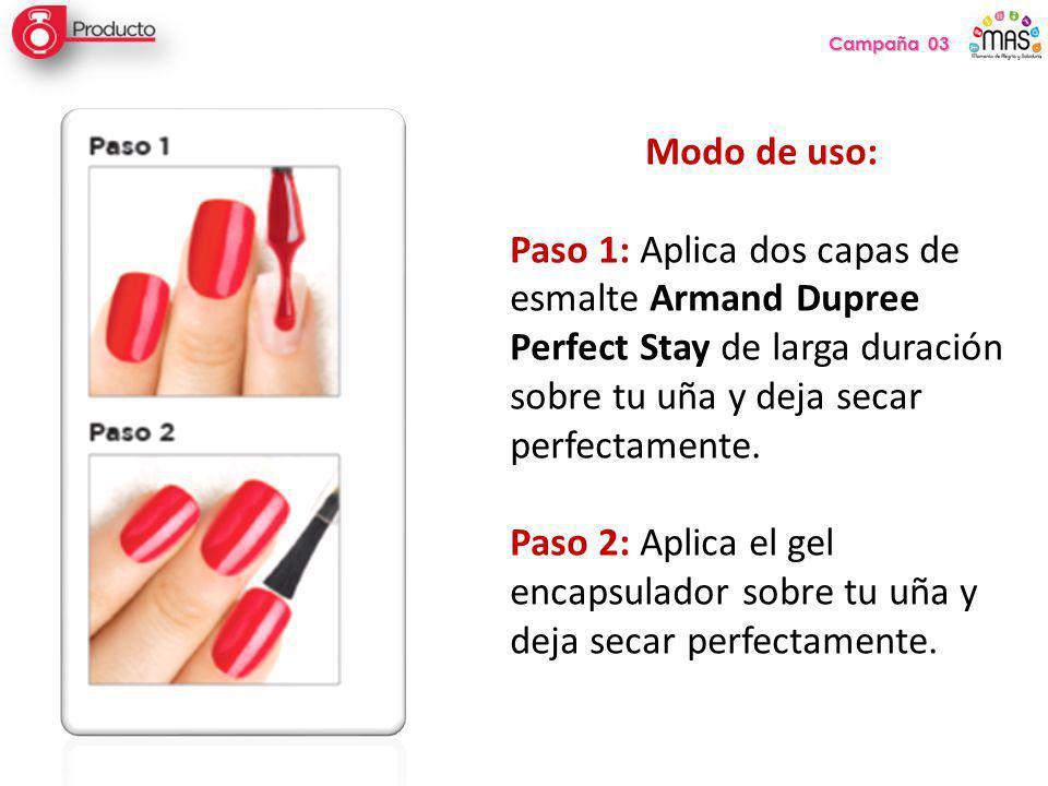 Campaña 03 Modo de uso: Paso 1: Aplica dos capas de esmalte Armand Dupree Perfect Stay de larga duración sobre tu uña y deja secar perfectamente.