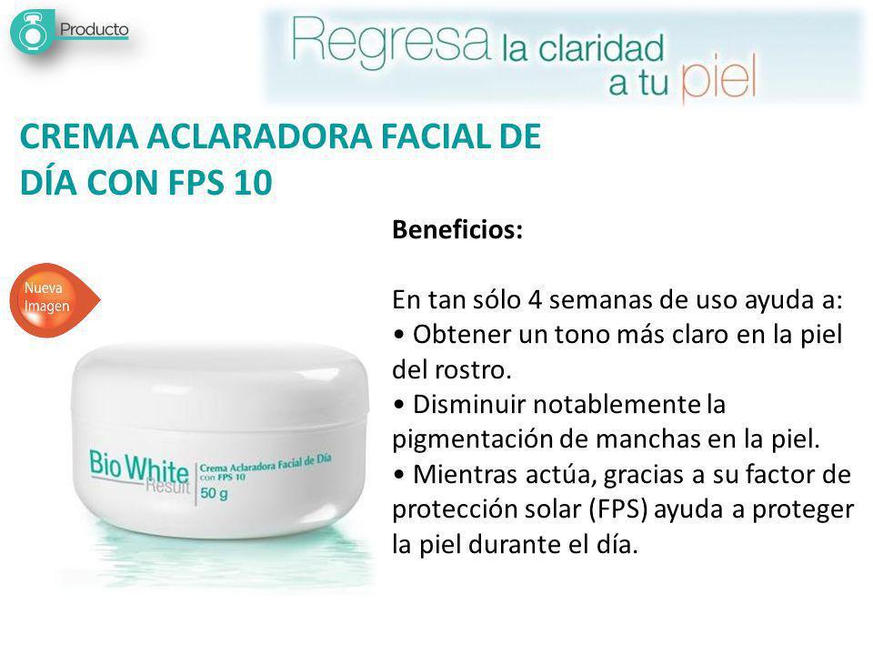 CREMA ACLARADORA FACIAL DE DÍA CON FPS 10 Beneficios: En tan sólo 4 semanas de uso ayuda a: Obtener un tono más claro en la piel del rostro.