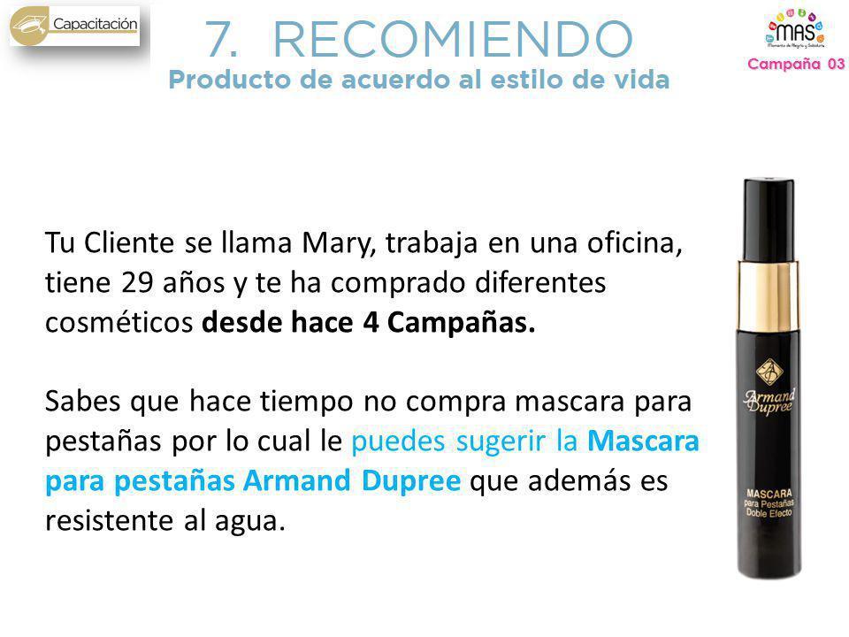 Campaña 03 Tu Cliente se llama Mary, trabaja en una oficina, tiene 29 años y te ha comprado diferentes cosméticos desde hace 4 Campañas.