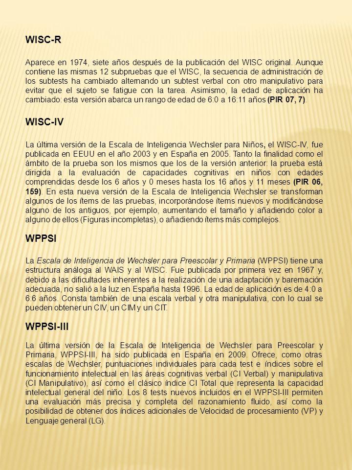 WISC-R Aparece en 1974, siete años después de la publicación del WISC original. Aunque contiene las mismas 12 subpruebas que el WISC, la secuencia de