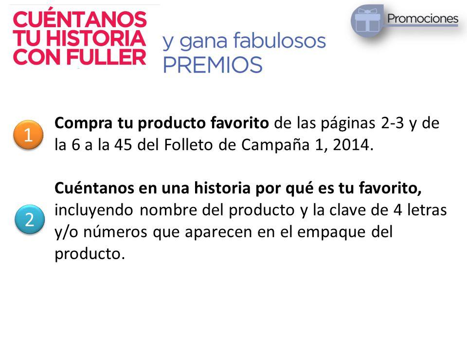 Compra tu producto favorito de las páginas 2-3 y de la 6 a la 45 del Folleto de Campaña 1, 2014. Cuéntanos en una historia por qué es tu favorito, inc