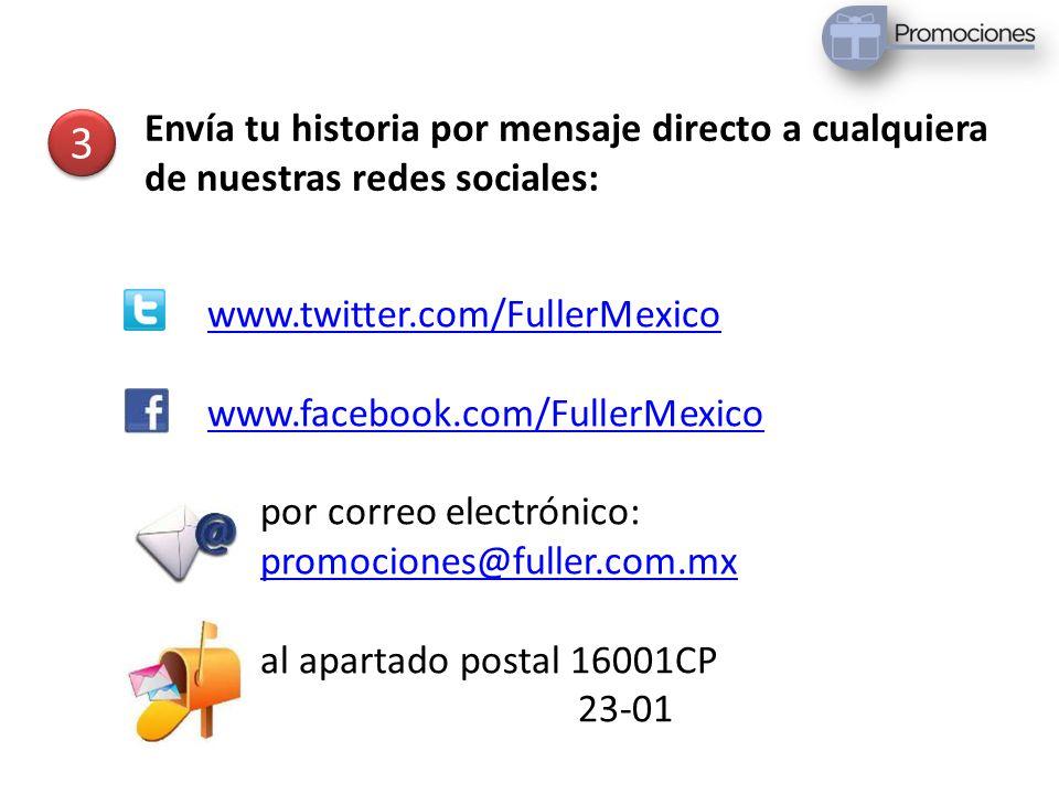 www.twitter.com/FullerMexico www.facebook.com/FullerMexico por correo electrónico: promociones@fuller.com.mx al apartado postal 16001CP 23-01 3 3 Enví