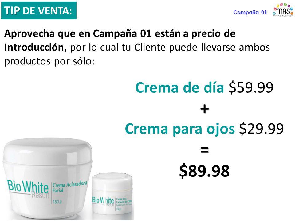 Campaña 01 TIP TIP DE VENTA: Aprovecha que en Campaña 01 están a precio de Introducción, por lo cual tu Cliente puede llevarse ambos productos por sól