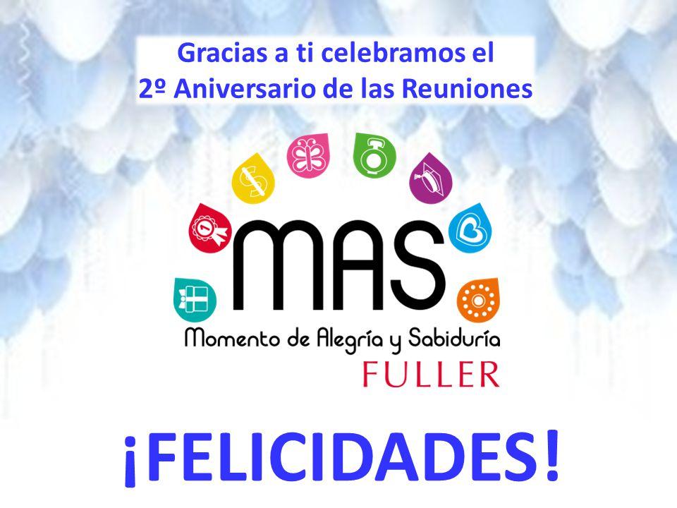 Gracias a ti celebramos el 2º Aniversario de las Reuniones ¡FELICIDADES!