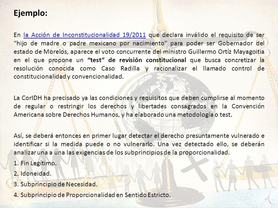 Ejemplo: En la Acción de Inconstitucionalidad 19/2011 que declara inválido el requisito de ser hijo de madre o padre mexicano por nacimiento para pode