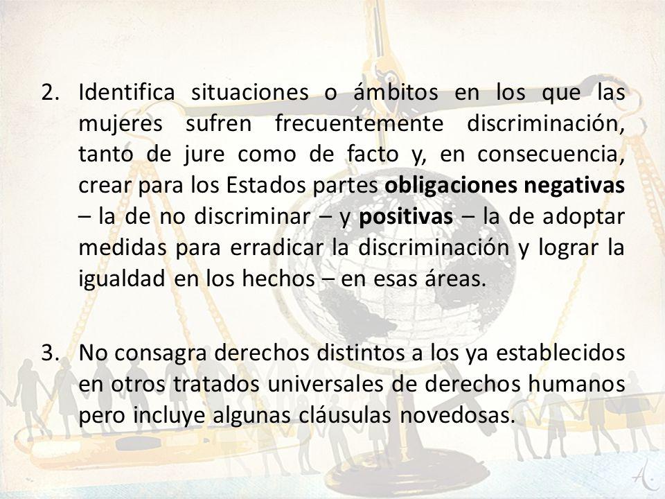2.Identifica situaciones o ámbitos en los que las mujeres sufren frecuentemente discriminación, tanto de jure como de facto y, en consecuencia, crear