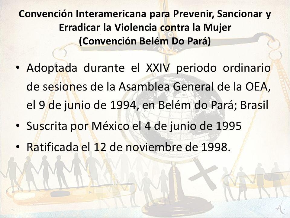 Convención Interamericana para Prevenir, Sancionar y Erradicar la Violencia contra la Mujer (Convención Belém Do Pará) Adoptada durante el XXIV period