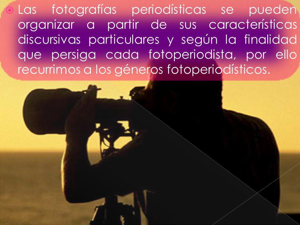Las fotografías periodísticas se pueden organizar a partir de sus características discursivas particulares y según la finalidad que persiga cada fotop