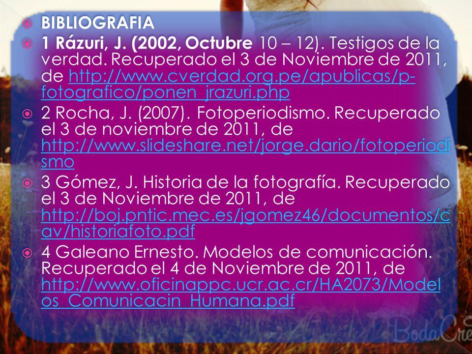 BIBLIOGRAFIA 1 Rázuri, J. (2002, Octubre 10 – 12). Testigos de la verdad. Recuperado el 3 de Noviembre de 2011, de http://www.cverdad.org.pe/apublicas