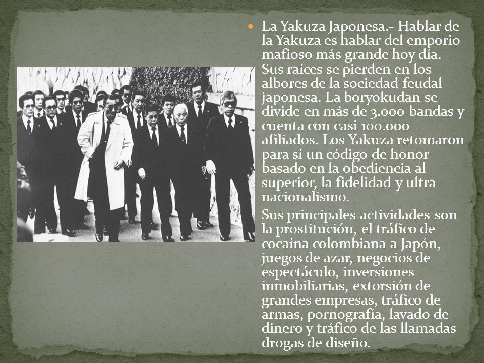 La Mafia Rusa.- Esta organización tiene más de tres millones de miembros distribuidos en casi 6 mil bandas en más de treinta países y su extensión se inició luego del colapso del régimen soviético.