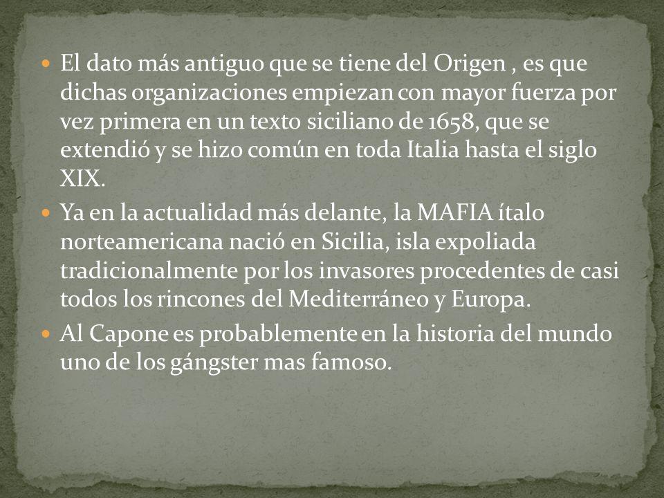 El dato más antiguo que se tiene del Origen, es que dichas organizaciones empiezan con mayor fuerza por vez primera en un texto siciliano de 1658, que se extendió y se hizo común en toda Italia hasta el siglo XIX.
