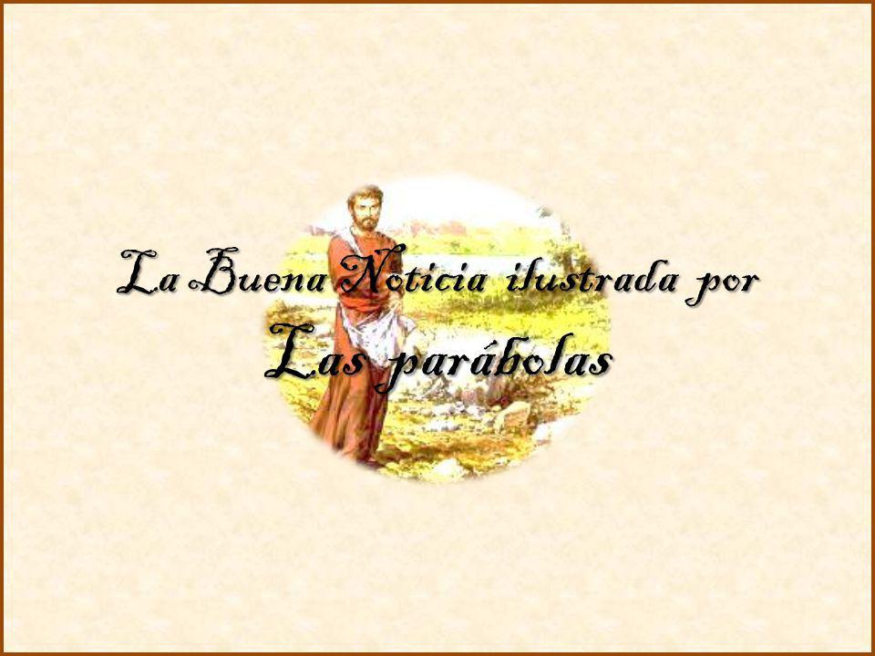 La Buena Noticia ilustrada por Las parábolas
